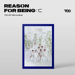 TOO - REASON FOR BEING :仁 [1st Mini Album/uTOOpia ver]