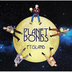FTISLAND -PLANET BONDS(通常盤)