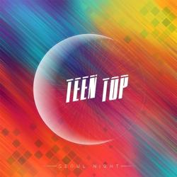 TEENTOP - SEOUL NIGHT [8th Mini Album/A ver.]