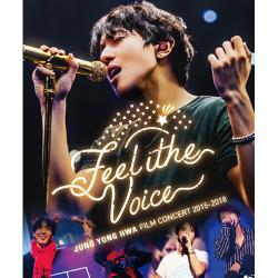 "JUNG YONG HWA : FILM CONCERT 2015-2018 ""Feel the Voice""(DVD)"