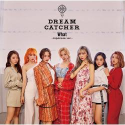 Dreamcatcher - What -Japanese ver.- 通常盤