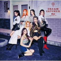 Dreamcatcher - What -Japanese ver.- 初回限定盤A