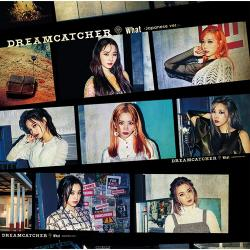 Dreamcatcher - What -Japanese ver.- 初回限定盤B